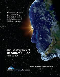 Pituitary Patient Resource Guide Fifth Edition By