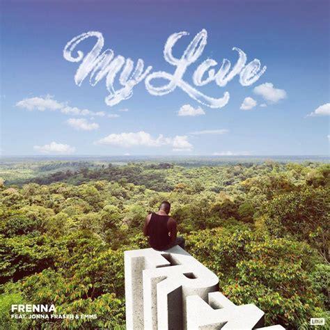 Frenna  My Love Lyrics  Genius Lyrics