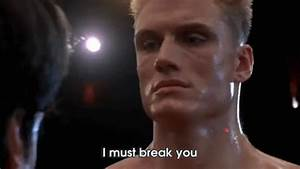 I Must Break You Dolph Lundgren GIF - Find & Share on GIPHY