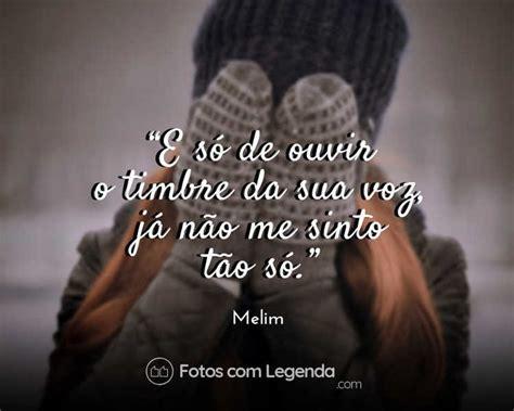 Frase Melim | Frases inspiracionais, Legendas para fotos ...