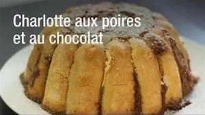 Recette Charlotte Poire Chocolat : charlotte aux poires et au chocolat recette ~ Melissatoandfro.com Idées de Décoration