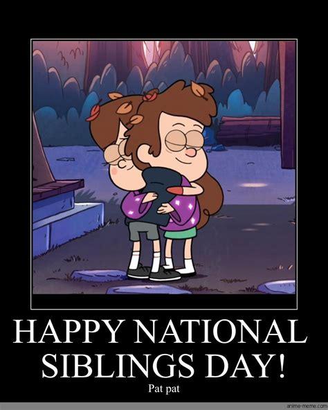 National Siblings Day Meme - happy national siblings day anime meme com
