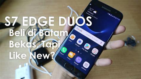 Harga Samsung S7 Batam review samsung s7 edge duos beli di batam ga se 5jt
