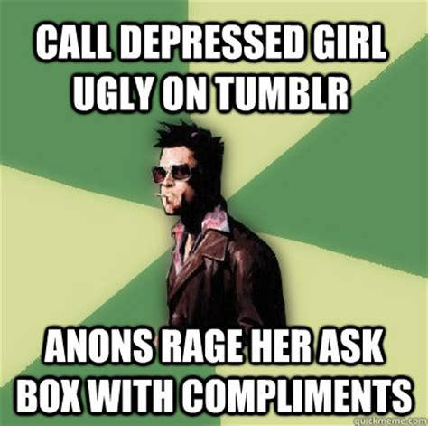 Tumblr Ask Memes - call depressed girl ugly on tumblr anons rage her ask box with compliments helpful tyler