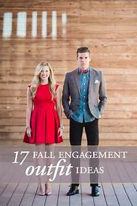 Cozy, Cute, Cool - 17 Fall Engagement Outfit Ideas