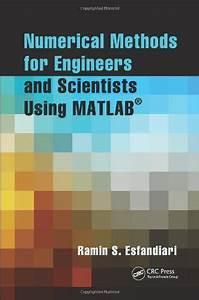 Download Free Numerical Methods For Engineers And Scientists Using Matlab U00c2 Pdf