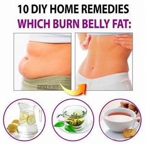 10 Diy Home Remedies Which Burn Belly Fat
