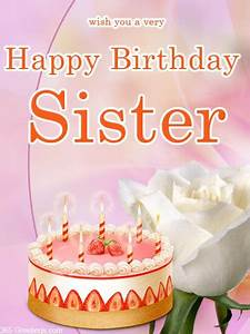 Beautiful Birthday Card for Sister ~ Send Everyday