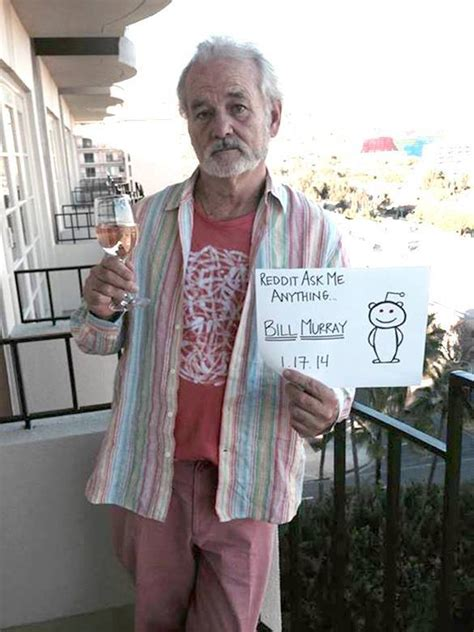 murray bill reddit awesome weed birthday happy ama during sings boss pickles talks