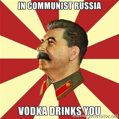 Communist Meme - vodka meme in communist russia vodka drinks you stalinvk meme generator all things vodka
