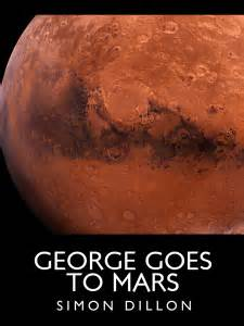 George goes to Mars inspiration | Simon Dillon Books