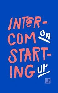 This article reminds the dribbble community of product design's fundamental purpose. Intercom on Starting Up By Des Traynor,Eoghan McCabe,Paul ...