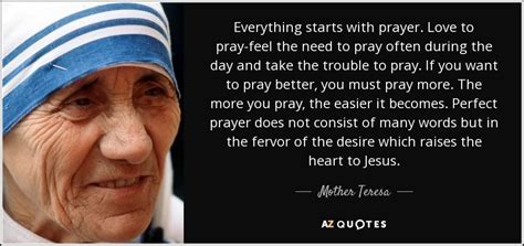 Mother Teresa quote: Everything starts with prayer. Love