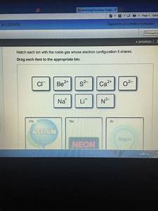 Solved  Match The Ion With The Noble Gas Whose Electron Co