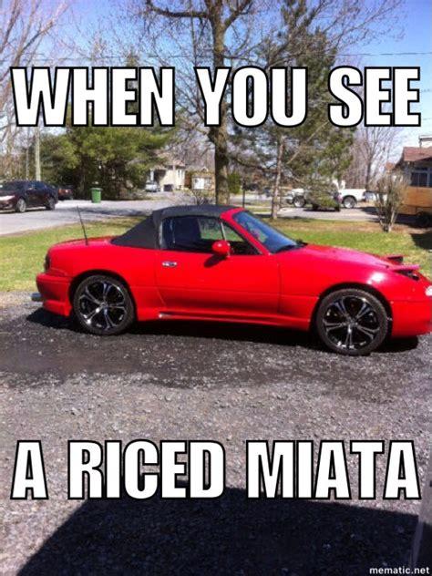 Miata Memes - when you see a riced miata