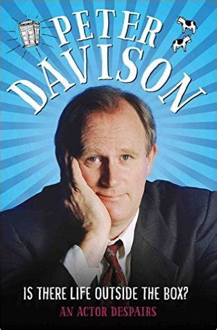 life   box  actor despairs  peter davison