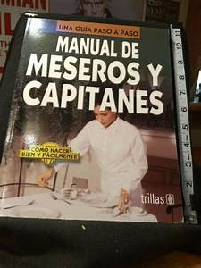 Manual De Meseros Y Capitanes   Guide Of Waiters And
