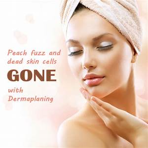 Dermaplaning: Get Silky Smooth Skin and Remove Unwanted Hair