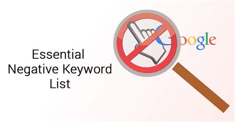 75 Effective Negative Keywords To Include In All Adwords Campaigns