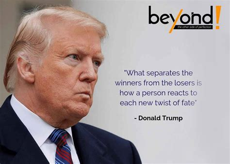 trump donald quotes inspiring greatness losers fate reacts separates winners twist each person
