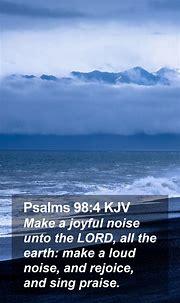 Psalms 98:4 KJV Mobile Phone Wallpaper - Make a joyful ...