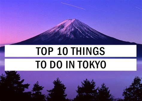best things in tokyo top 10 things to do in tokyo travel tips trythis