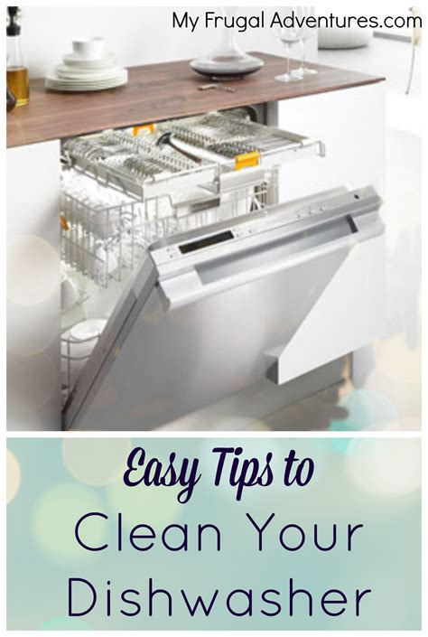 cleaning dishwasher how to clean your dishwasher my frugal adventures