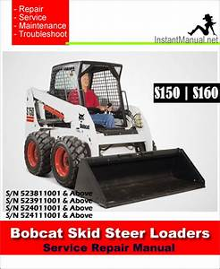 Bobcat S150 S160 Skid Steer Loader Service Manual Sn