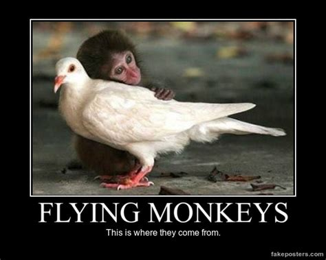 Flying Monkeys Meme - flying monkeys demotivational poster fakeposters com