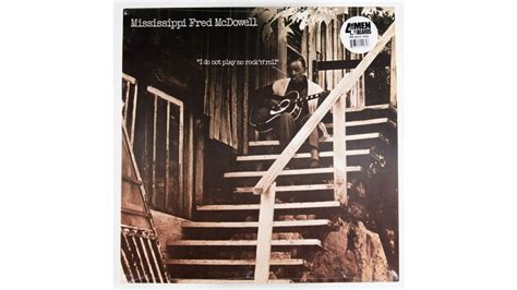 Mississippi Fred Mcdowell, 'i Do Not Play No Rock 'n' Roll