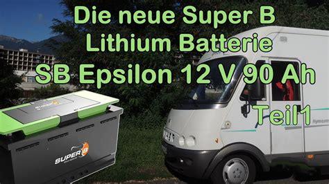 batterie für wohnmobil lithium batterie f 252 r das wohnmobil die neue b 12v 90ah teil 1 vorstellung und kaufgrund