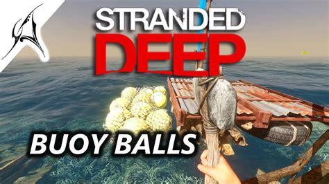 deep stranded buoy balls bases kill