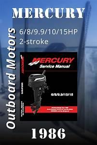 Mercury Outboard Motors  1986 Mercury 6  8  9 9  10  15hp 2