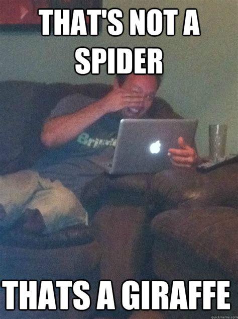 Giraffe Spider Meme - that s not a spider thats a giraffe misc quickmeme