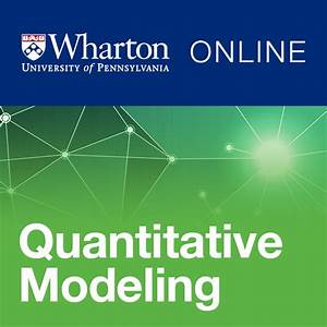 Fundamentals of Quantitative Modeling - University of ...
