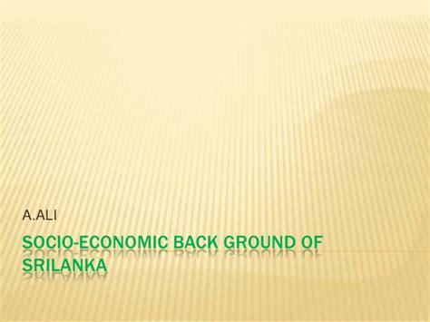 Socio Economic Background Socio Economic Back Ground Of Srilanka