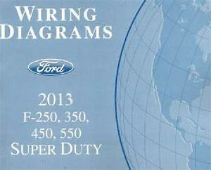 2013 Ford F250 F350 F450 F550 Factory Wiring Diagram Scehmatics Manual