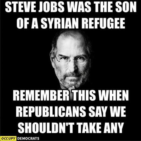 Steve Jobs Meme - steve jobs was the son of a syrian refugee democratic underground