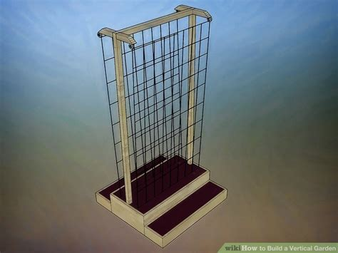 Vertical Gardens How To Build by 3 Ways To Build A Vertical Garden Wikihow