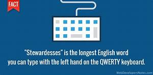 Stewardesses Is The Longest Word Typed With The Left Hand