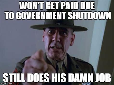 Shutdown Meme - sergeant hartmann meme imgflip