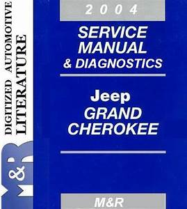 2004 Jeep Grand Cherokee Wj   Wg Service Manual