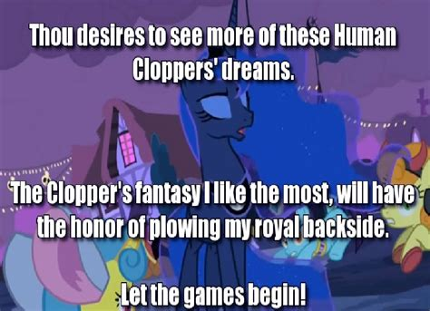 Mlp Luna Meme - princess luna wants to see more of these cloppers dreams my little pony friendship is magic