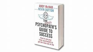 The Good Psychopath U0026 39 S Guide To Success