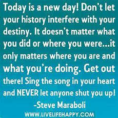 Today Is A New Day! Don't Let Your History Interfere With … Flickr