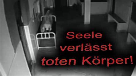 hoax seele verlaesst toten koerper youtube