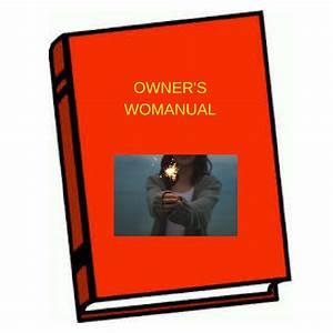 Owner U0026 39 S Manual  Aka Womanual