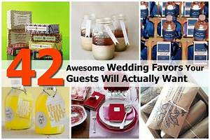 42 awesome wedding favors your guests will actually want With gifts for the guests at a wedding