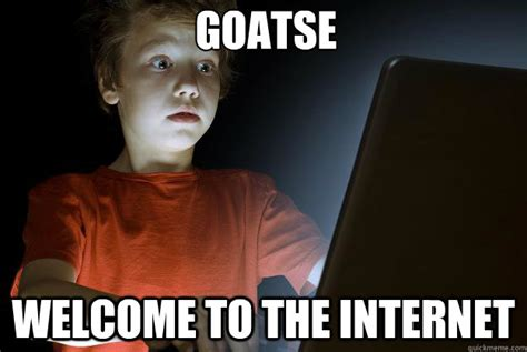 Goatse Meme - goatse welcome to the internet scared first day on the internet kid quickmeme