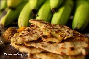 Kulcha à la banane verte Mes recettes du week end